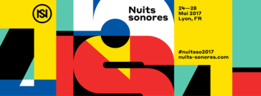 Nuits sonores 2017 : 15 ans !