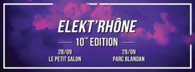OPEN AIR : Elekt'rhône Festival 2018