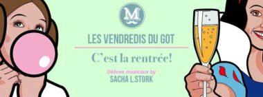 Les Vendredis Du Got - La rentrée !