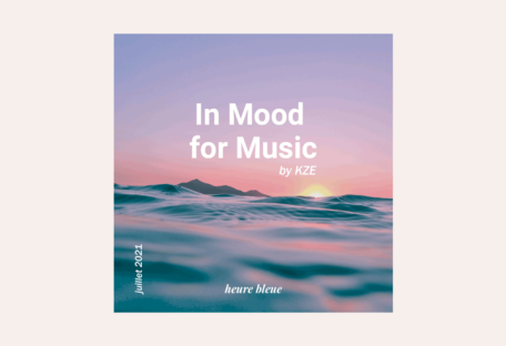 Heure Bleue Musique - In Mood for Music by KZE - Juillet 2021