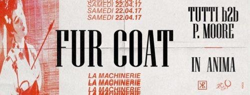 XLR Events & Zoo Corp pres. Fur Coat à la Machinerie Club