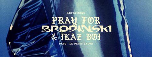 Pray For Brodinski & Ikaz Boi