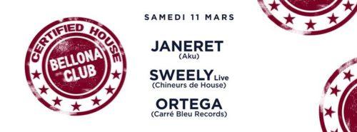 Certified House avec Janeret, Sweely live, Ortega.