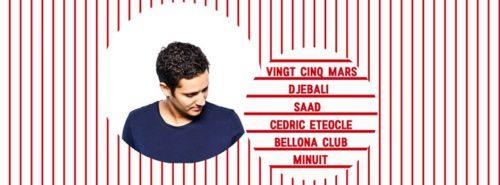 Bellona Club présente Djebali, Saad, Cedric Eteocle.