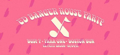 Ed Banger House Party W/ Busy P, Para One & Boston Bun