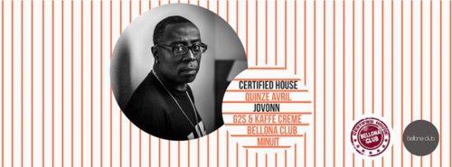 Certified House #2 avec Jovonn, G2S, Kaffe Crème.