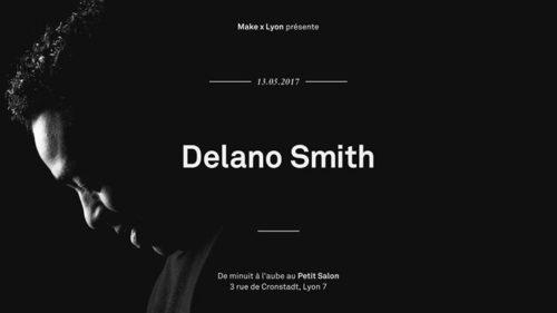 MAKE x LYON présente : Delano Smith - Folamour - Gboï & Jean Mi