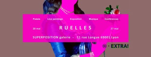 Ruelles - Extra! Nuits Sonores @Galerie Superposition