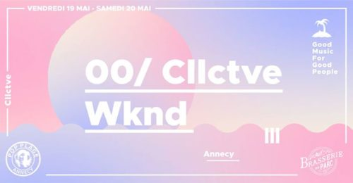 Cllctve Wknd W// Un*Deux Iness CosmicClap Absa // Annecy