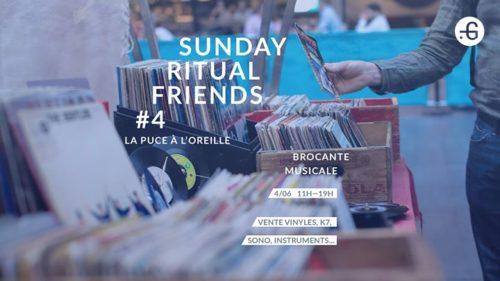 Sunday Ritual Friends #4 La puce à l'oreille : Brocante musicale