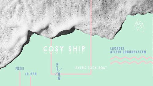 Cosy Ship (Fête de la Musique) w/ Lacroix, Atipik Soundsystem