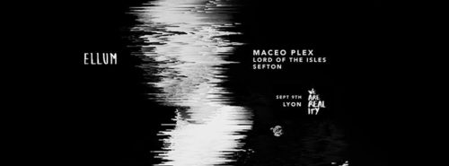 We Are Reality : Ellum. Maceo Plex, Lord Of The Isles, Sefton