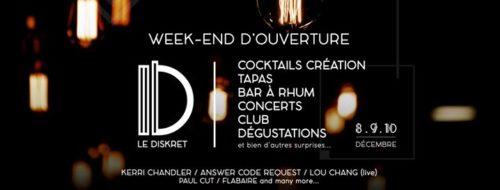 Week-End d'Ouverture - Le Diskret