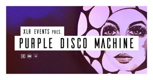 XLR Events pres. Purple Disco Machine & guests / Hip Hop Room II