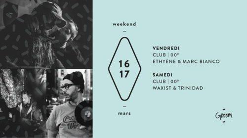 Club : Ethyène & Marc Bianco / Waxist & Trinidad