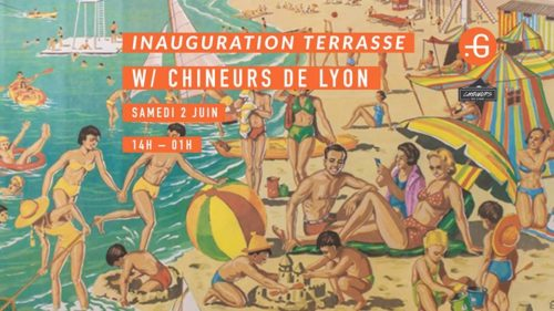 Inauguration Terrasse w/ Chineurs de Lyon