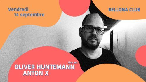 Bellona Club présente Oliver Huntemann, Anton X