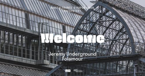 Welcome •1 avec Jeremy Underground & Folamour !