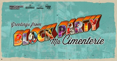 Extra! Nuits sonores/ Block Party /\ Ma Cimenterie