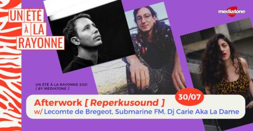 Afterwork [Reperku] w/ Lecomte de Bregeot + Submarine FM + DJ Carie Aka La Dame