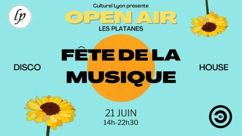 Culturel Lyon x Les Platanes - Open Air Fête de la Musique