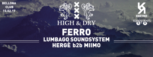 High & Dry Ferro Lumbago Soundstystem Hergè B2B Miimo