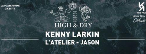 high-dry-w-kenny-larkin-latelier-jason