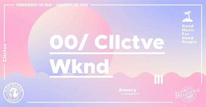 Cllctve Wknd W// Un*Deux Iness CosmicClap Absa // Annecy