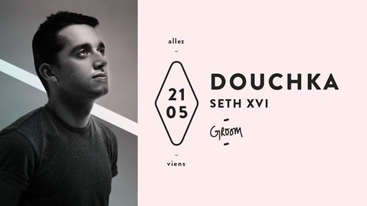 Concert : Douchka - Seth XVI Groom lyon