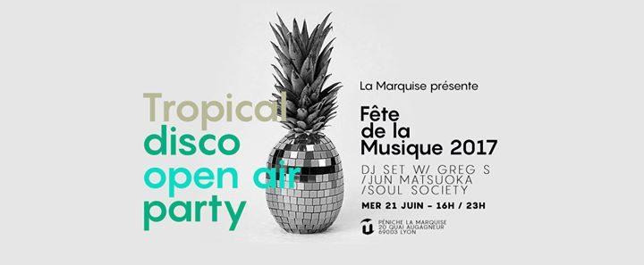 Tropical Disco open air // Fête de la musique 2017