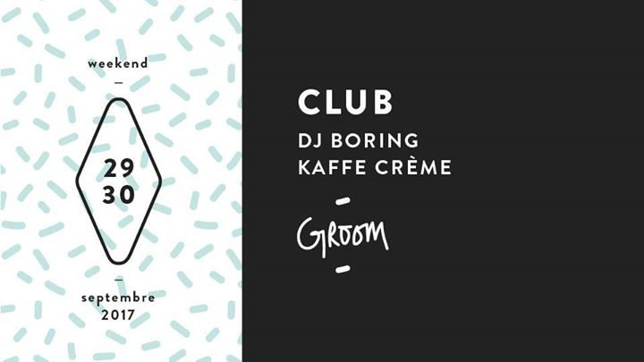 Club : DJ Boring / Kaffe Crème