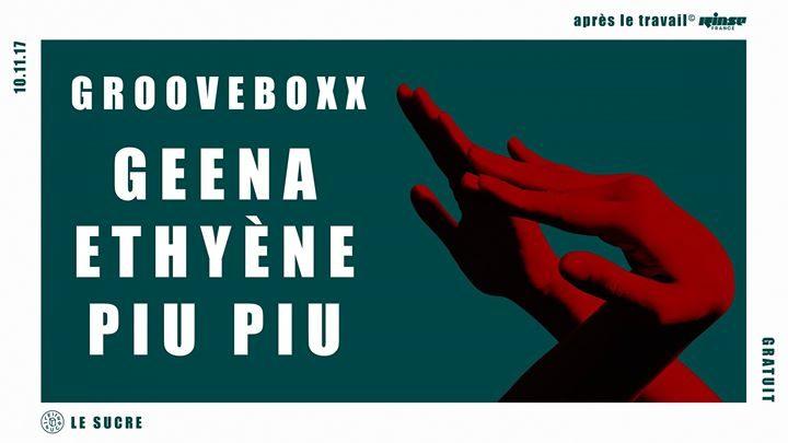 Après le travail © x Rinse France présentent : Grooveboxx