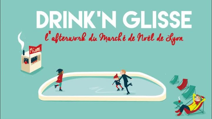 Drink'N Glisse - Les Afterworks du Marché de Noël de Lyon
