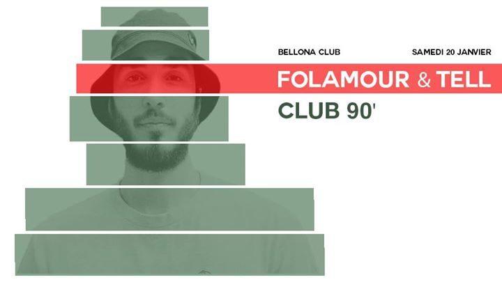 Bellona club présente Folamour & Tell, Club 90's