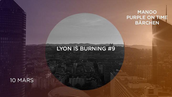 Lyon is burning #9 avec Manoo, Purple On Time, & Bärchen