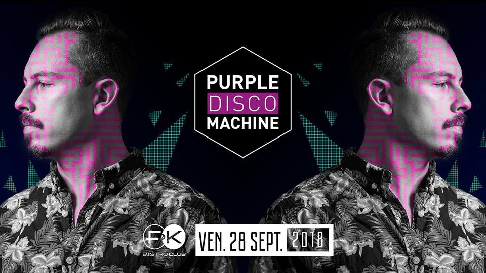 F&K invite Purple Disco Machine !