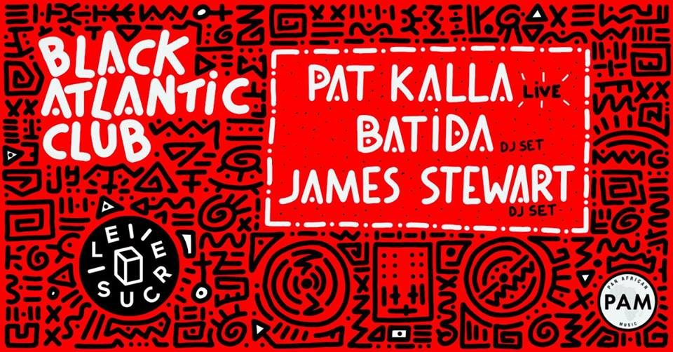 Black Atlantic Club : Pat Kalla, Batida, James Stewart