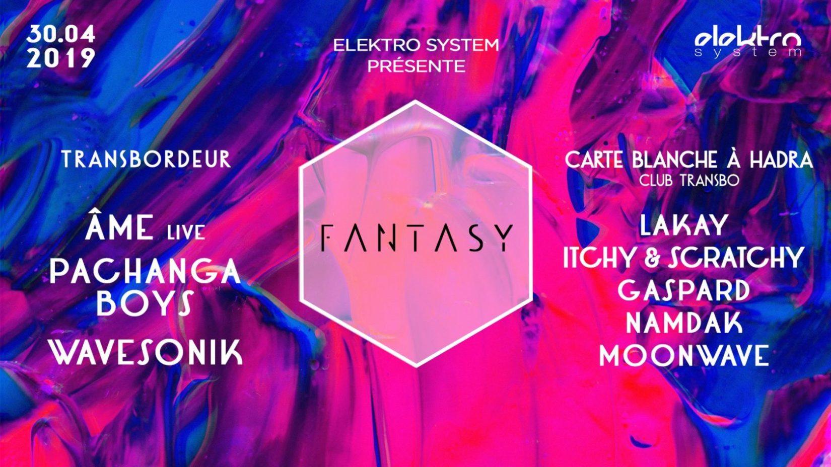 Fantasy : Âme live, Pachanga Boys, Gaspard, Hadra team