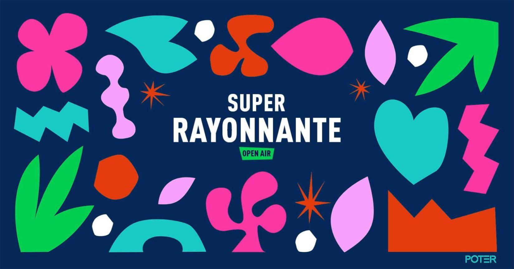 Super Rayonnante (Open Air) : Juillet / Août