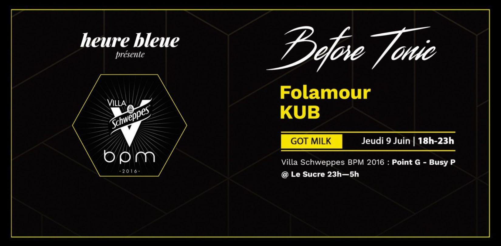 Heure Bleue présente le Before Tonic de la Villa Schweppes BPM 2016