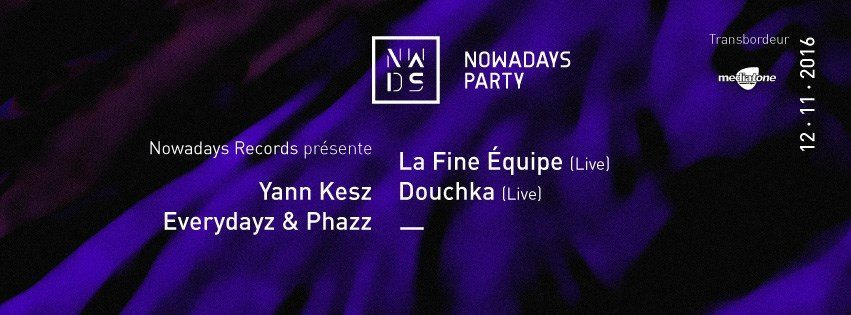 nowadays-party-lyonnaise-au-transbordeur-la-fine-equipe-douchka