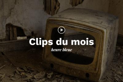 Sélection des clips du mois décortiqués par Heure Bleue.