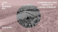 Lyon Is Burning #10 avec CDL Sound System , Conga FM, Eteocle