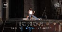 ICHON - Le Sucre - Lyon