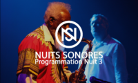 la programmation nuit 3 des nuits sonores 2017