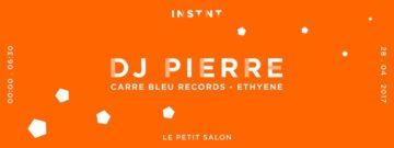 Un Instnt avec : DJ Pierre - Ethyène & Carré Bleu Records
