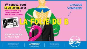 La Folie Du B - Ouverture Des Terrasses - Vendredi 28 Avril