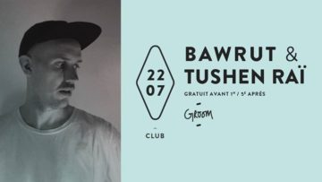 Club : Tushen Raï presents Bawrut