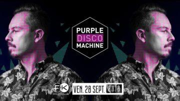 F&K invite Purple Disco Machine !