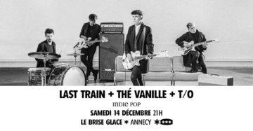 Last Train + T/O + Thé Vanille au Brise Glace
